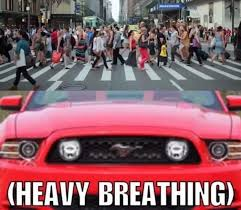 Ford Mustang Memes - ford mustang meme heavy breathing shifting lanes