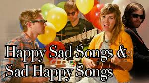 happy sad songs and sad happy songs extended