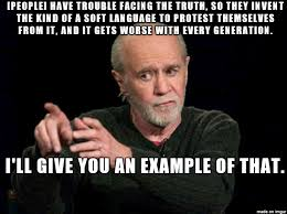 George Carlin Meme - george carlin on soft language album on imgur