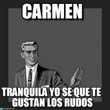 Memes Carmen - resultado de imagen de carmen nombre memes compartir
