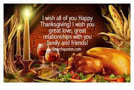 i wish all of you happy thanksgiving i wish you great great