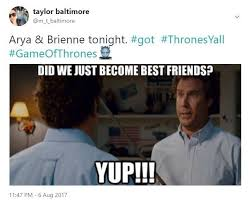Did We Just Become Best Friends Meme - game of thrones 23 best reactions to the most recent episode
