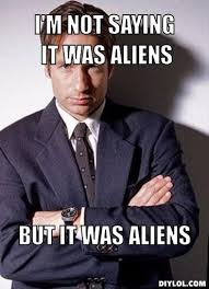 Meme Aliens Generator - frustrated fox mulder meme generator i m not saying it was aliens