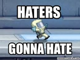 Haters Gonna Hate Meme Generator - fresh haters gonna hate meme generator haters gonna hate kayak