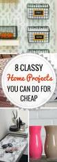 8 high class diy home decor projects you can do for almost next to