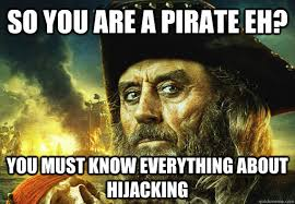 You Are A Pirate Meme - having problems pirating computer software it must be so hard