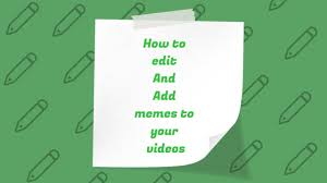 Add Memes - how to add memes to your videos and windows movie maker youtube
