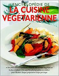 cuisine vegetarienne amazon fr l encyclopédie de la cuisine végétarienne nicola