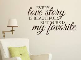 every love story is beautiful bedroom wall words wall sticker decals every love story is beautiful bedroom wall words wall sticker decals loading zoom