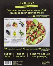 cuisine recettes faciles amazon fr simplissime le livre de cuisine le facile du monde