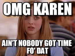 Karen Meme - omg karen omg karen meme on memegen