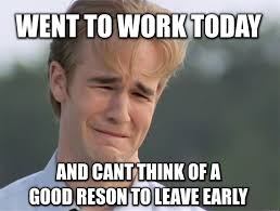 Early Internet Memes - who s leaving work early today its