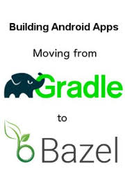 android gradle building android apps moving from gradle to bazel build gradle