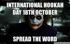 Hookah Meme - hookah day 18th october