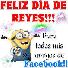 imagenes amistad minions feliz dia de reyes para todos mis amigos de facebook imagen