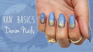 Denim Blue Kkn Basics Denim Nails Youtube