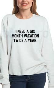 i need a six month vacation a year shirt and mens