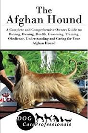 owning an afghan hound afghan hounds barron u0027s complete pet owner u0027s manuals by d