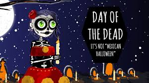 day of the dead it u0027s not