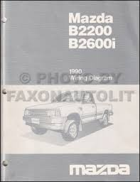mazda b2200 1990 mazda b2600i b2200 pickup truck wiring diagram manual original