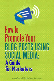 how to promote your blog posts using social media a guide for
