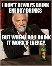 I Dont Always Meme Generator - meme creator i don t always drink energy drinks but when i do i