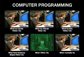 Computer Programmer Meme - what my friends think i do what i actually do computer programming