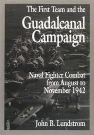 the first team and the guadalcanal campaign naval fighter combat