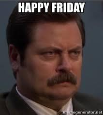 Meme Generator Happy - happy friday angry ron swanson meme generator