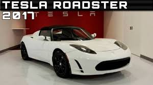 tesla supercar 2017 tesla roadster review rendered price specs release date youtube