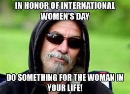Funny Memes Of The Day - 40 international womens day funny memes 2018 best wishes and