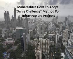 Challenge Method Maharashtra Govt To Adopt Swiss Challenge Method For