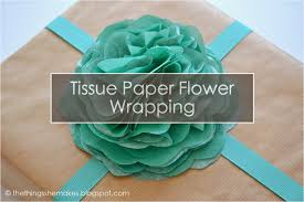 where the things are wrapping paper how to make tissue paper flowers the things she makes