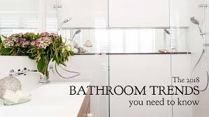 bathroom tile trends the 2018 bathroom trends you need to know stone tile studio
