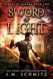 books with light in the title sword of light heroes of asgard s m schmitz 9781980617815