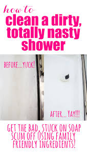 Soap Scum Shower Doors by How To Freshen A Dirty Yucky Totally Nasty Shower