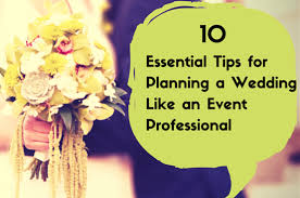 preparation of event plan for wedding 10 essential tips for planning a wedding like an event professional