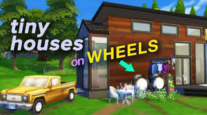 tiny houses on wheels the sims 4 speed build youtube