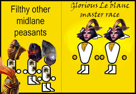 leblanc guide leblanc master race the glorious pc gaming master race know