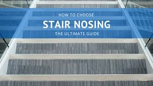 how do i choose the best stair nosing for my application