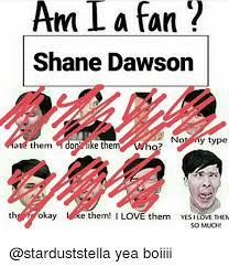 Shane Dawson Memes - am i a fan shane dawson no y type at them don ike them who th okay