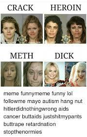Crystal Meth Meme - 25 best memes about meth meme meth memes