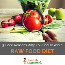 3 good reasons why you should avoid raw food diet