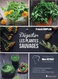 cuisine sauvage couplan dégustez les plantes sauvages françois couplan livres laprocure com