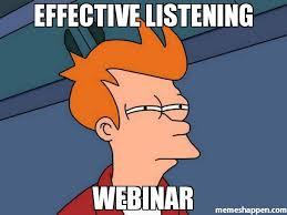 Webinar Meme - effective listening webinar meme futurama fry 23967 page 8