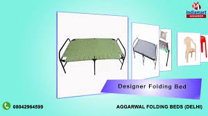 Folding Cot Online Shopping India Chairs And Tables By Aggarwal Folding Beds Delhi Youtube