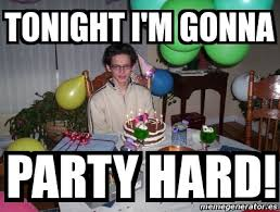 Party Hard Meme - meme personalizado tonight i m gonna party hard 1983411