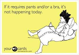 No Bra Meme - if it requires pants and or a bra laugh pinterest humor