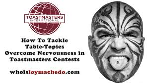 toastmasters table topics tips how to tackle table topics overcome nervousness in toastmasters