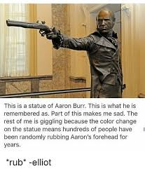 aaron burr this is a statue of aaron burr this is what he is remembered as part